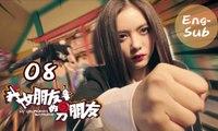 【My Girlfriend's Boyfriend】Ep08 (Eng-sub) (Love Triangle between An Otaku and 2 Robots)