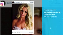 Oops, they did it again! Russians hack Britney's Instagram
