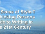 Read  The Sense of Style The Thinking Persons Guide to Writing in the 21st Century  free book f9e7ede1