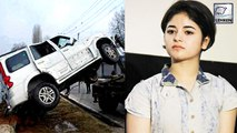 Zaira Wasim Meets With CAR ACCIDENT