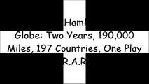 [xK1t9.BEST] Hamlet Globe to Globe: Two Years, 190,000 Miles, 197 Countries, One Play by Dominic DromgooleDavid BellosColm ToibinMargaret Drabble ZIP
