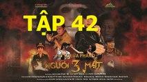 Người ba mặt tập 42 trailer, nguoi 3 mat tap 42 link ben duoi