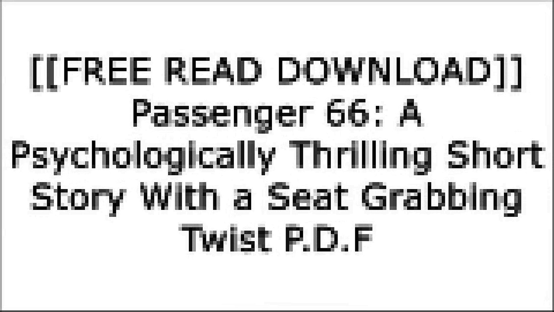 [MN7V2 [FREE READ DOWNLOAD]] Passenger 66: A Psychologically Thrilling  Short Story With a Seat Grabbing Twist by Tralandice Hogan TXT