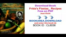 Frida-s Fiestas_ Recipes and Reminiscences of Life with Frida Kahlo