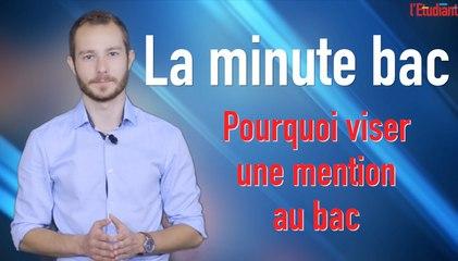 La minute bac : pourquoi viser une mention