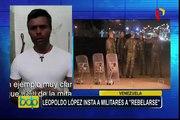 "Venezuela: líder opositor Leopoldo López llama a militares a ""rebelarse"""