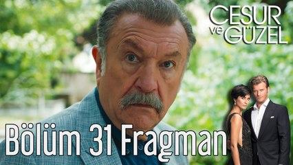 Cesur ve Güzel 31. Bölüm Fragman