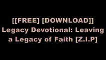 [cEUCb.[F.r.e.e] [D.o.w.n.l.o.a.d] [R.e.a.d]] Legacy Devotional: Leaving a Legacy of Faith by Tim Chapman ZIP