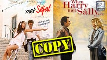 Jab Harry Met Sejal Copied From This Hollywood Movie?