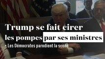Donald Trump se fait cirer les pompes par ses ministres