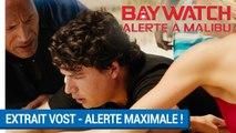 BAYWATCH – ALERTE À MALIBU - Extrait - Alerte Maximale VOST [au cinéma le 21 juin 2017]
