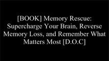 [jWtIP.D.O.W.N.L.O.A.D] Memory Rescue: Supercharge Your Brain, Reverse Memory Loss, and Remember What Matters Most by Dr. Daniel G. AmenJean CarperDaniel G. AmenDaniel G. Amen M.D. Z.I.P