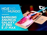 Samsung anuncia Galaxy J7 Pro e J7 Max - Hoje no TecMundo