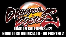 Dragon Ball News #21 - Novo jogo anunciado (Dragon Ball Fighter Z)