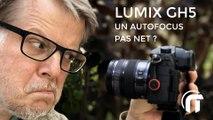 Lumix GH5 et l'Autofocus, une histoire pas net !