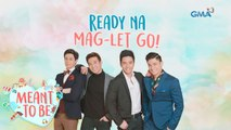Meant To Be Teaser Ep. 113: Ready na ang boys mag-let go?