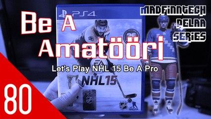 En oo yksinyrittäjä! - Be A Amatööri Ep. 80 - NHL 15 - MadFinnTech Pelaa Series