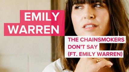 Emily Warren Explains 'Dont Say' (Chainsmokers ft. Emily Warren)