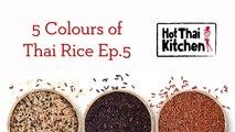 Thai Sticky Rice 101 - 5 Colours of Thai Rice Ep