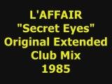 """L'AFFAIR  """"Secret Eyes""""  Extended Mix 1985"""