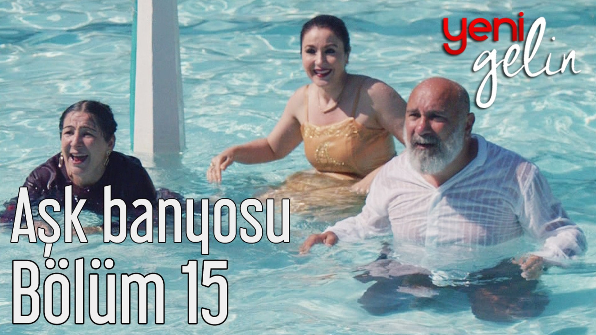 Yeni Gelin 15. Bölüm Aşk Banyosu