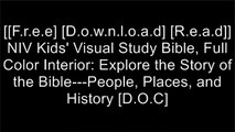 [00i5e.[Free Download]] NIV Kids' Visual Study Bible, Full Color Interior: Explore the Story of the Bible---People, Places, and History by Zondervan K.I.N.D.L.E