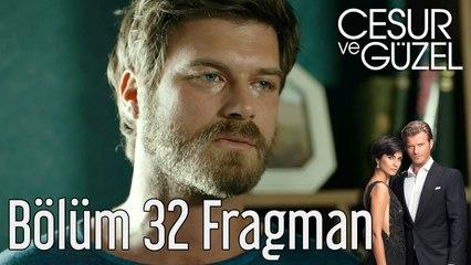 Cesur ve Güzel 32. Bölüm Fragman