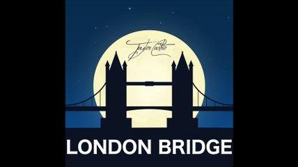 Taylor Castro - London Bridge (Audio)