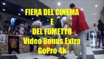 FIERA DEL CINEMA E DEL FUMETTO Video Bonus Extra GoPro 4k