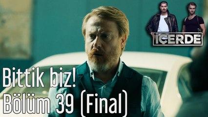 İçerde 39. Bölüm (Final) Bittik Biz!