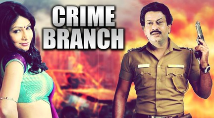 Crime Branch | Full Hindi Dubbed Movie | Crime Stories