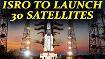 ISRO to launch 31 satellites into orbit, including 30 foreign nano satellites | Oneindia News