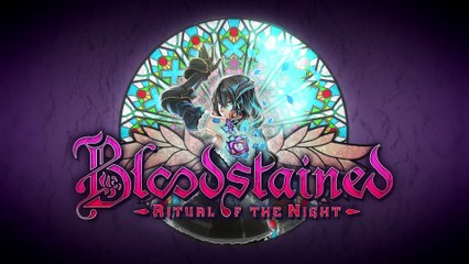 Bloodstained  Ritual of the Night - E3 2017 Trailer de Bloodstained: Ritual of the Night