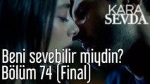 Kara Sevda 74. Bölüm (Final) Beni Sevebilir miydin?