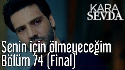 Kara Sevda 74. Bölüm (Final) Senin İçin Ölmeyeceğim