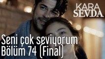 Kara Sevda 74. Bölüm (Final) Seni Çok Seviyorum