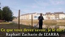 Ce que vous devez savoir, je le dis !  Raphaël Zacharie de IZARRA