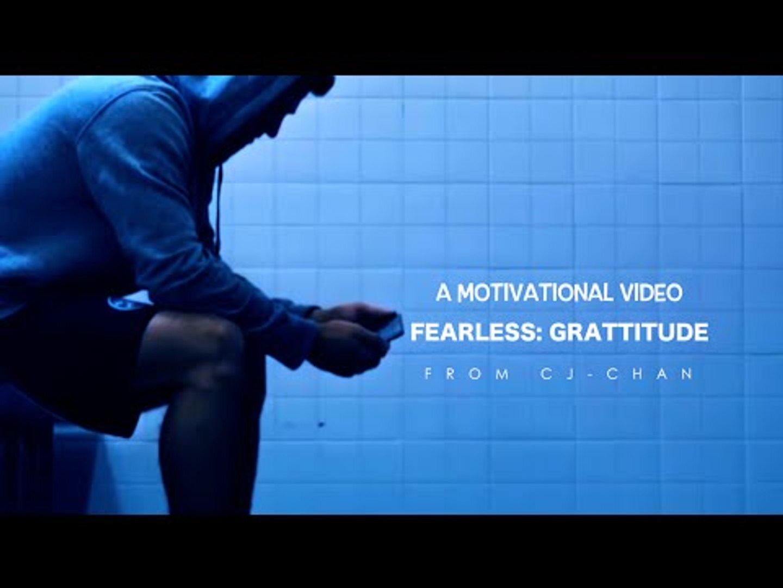 Fearless: Grattitude - Motivational Video