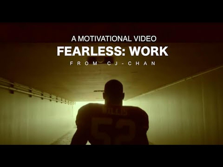Fearless: Work - Motivational Video