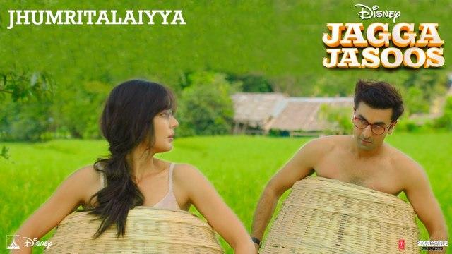 Jhumritalaiyya HD Video Song Jagga Jasoos 2017 Ranbir Kapoor Katrina Kaif Arijit Singh | New Songs