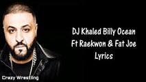 DJ Khaled - Billy Ocean Ft Raekwon & Fat Joe Lyrics