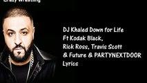 DJ Khaled - Down for Life Ft Kodak Black, Rick Ross, Travis Scott & Future & PAR