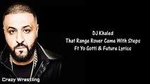 DJ Khaled - That Range Rover Came With Steps Ft Yo Gotti & Future Lyrics