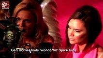 Geri Horner Hails 'Wonderful' Spice Girls