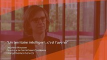 Dossier Smart Territoires : Interview de Delphine Woussen, Directrice de l'unité Smart Territories Chez Orange Business Services