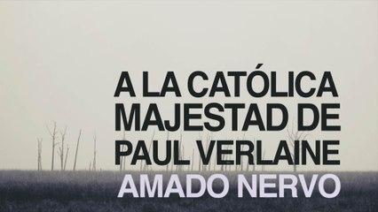 A La Católica Majestad De Paul Verlaine Amado Nervo