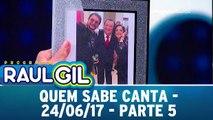 Quem Sabe Canta - Parte 5 - 24.06.17