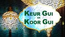 Keur gui ak Koor gui + Ramadan de Serigne Ngagne dans un épisode inédit