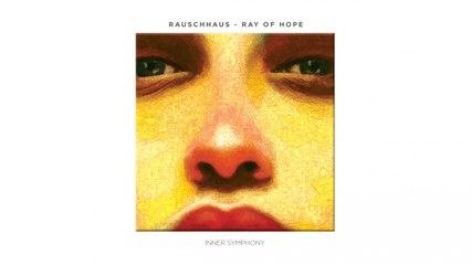 Rauschhaus - Ray Of Hope (Original Mix)