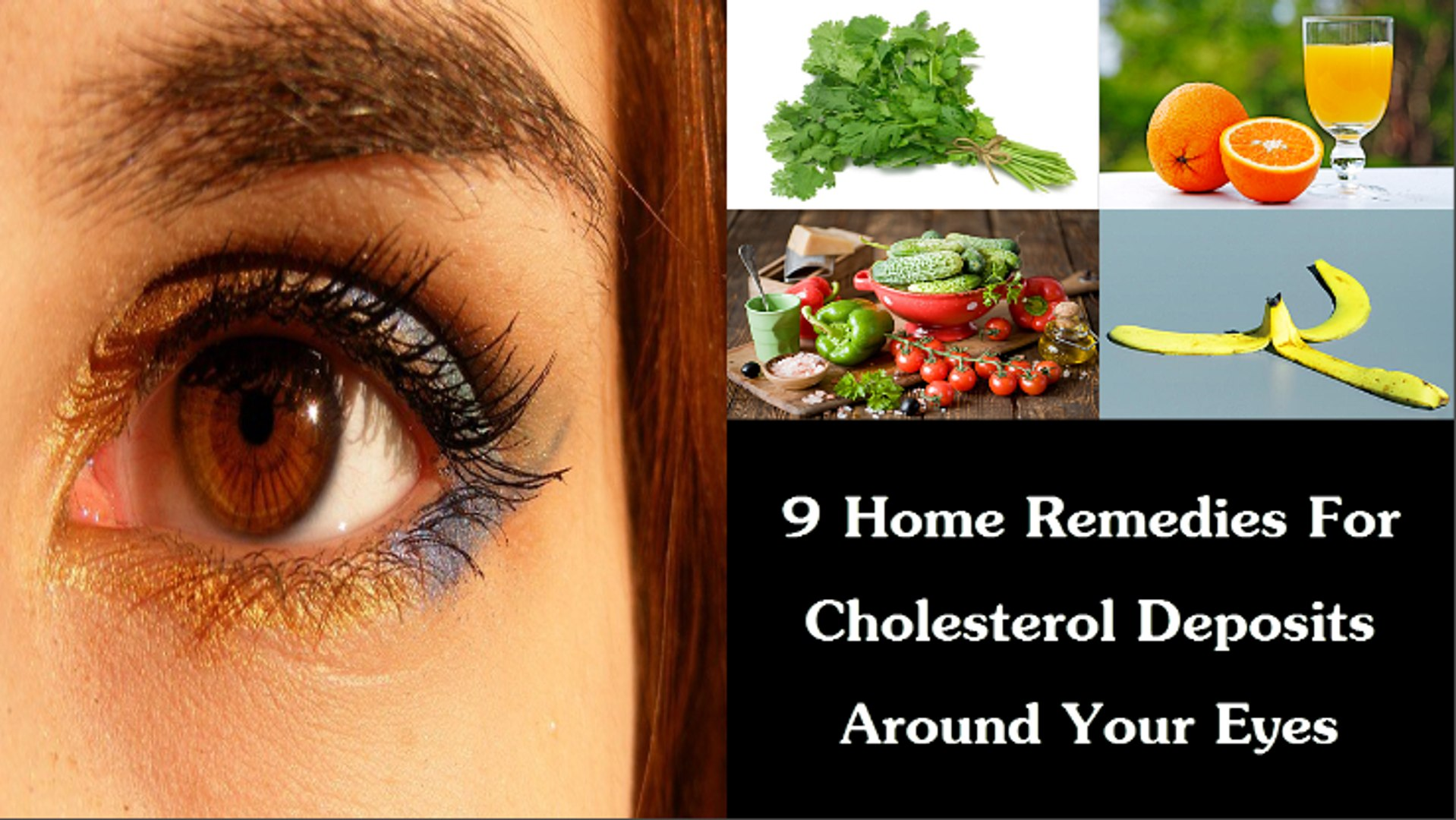 9 Home Remedies For Cholesterol Deposits Around Your Eyes